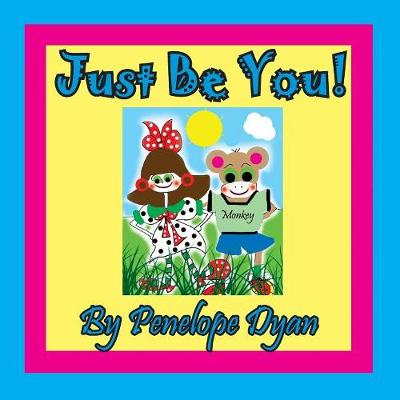Just Be You! (Paperback)