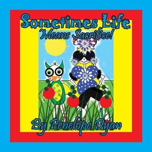 Sometimes Life Means Sacrifice! (Paperback)