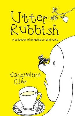 Utter Rubbish: A Collection of Amusing Art and Verse (Paperback)