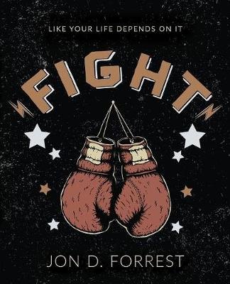 Fight: Like Your Life Depends on It (Paperback)