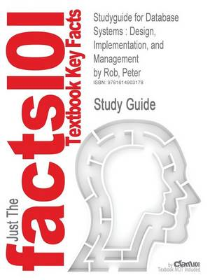 Studyguide for Database Systems: Design, Implementation, and Management by Rob, Peter, ISBN 9781423938842 (Paperback)
