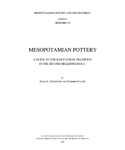 Mesopotamian Pottery: A Guide to the Babylonian Tradition in the Second Millennium B.C. - Mesopotamian history and environment. Series II, Memoirs VI (Hardback)