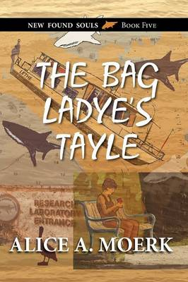 The Bag Ladye's Tayle, New Found Souls Book Five (Paperback)