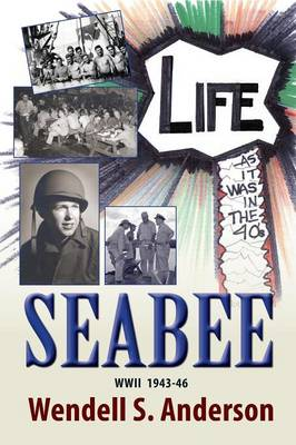 Seabee, Life as It Was in the 40's WWII 1943 -46 (Paperback)