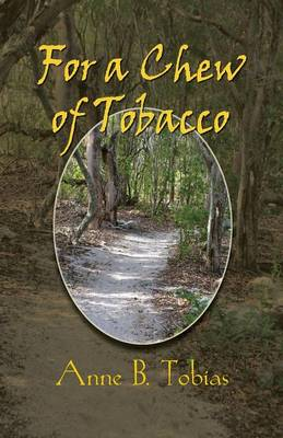 For a Chew of Tobacco (Paperback)