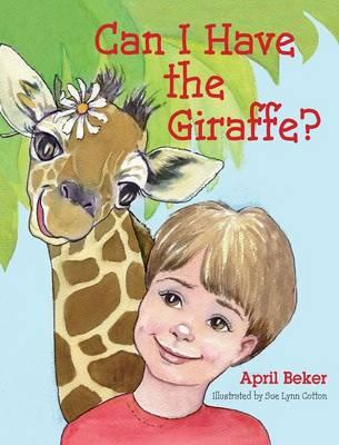Can I Have the Giraffe? (Hardback)