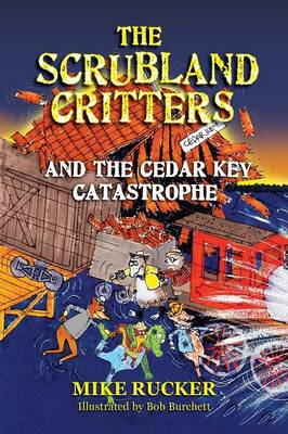 The Scrubland Critters and the Cedar Key Catastrophe (Paperback)