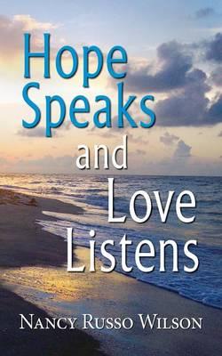 Hope Speaks and Love Listens (Paperback)