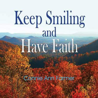 Keep Smiling and Have Faith (Paperback)