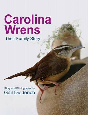 Carolina Wrens: Their Family Story (Hardback)