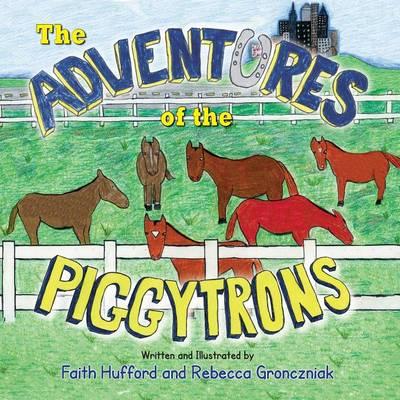 The Adventures of the Piggytrons (Paperback)