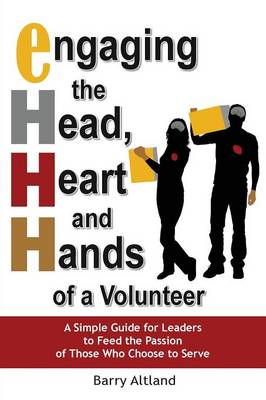 Engaging the Head, Heart and Hands of a Volunteer (Paperback)