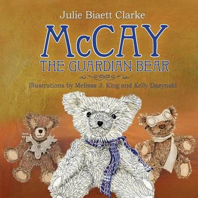 McCay, the Guardian Bear (Paperback)