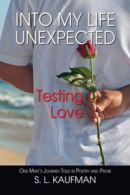 Into My Life Unexpected, Testing Love (Paperback)