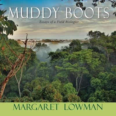 Muddy Boots: Essays of a Field Biologist (Paperback)