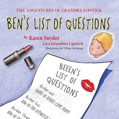 The Adventures of Grandma Lipstick: Ben's List of Questions (Paperback)