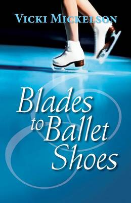 Blades to Ballet Shoes (Paperback)