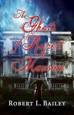 The Ghosts of Rupert Mansion (Paperback)