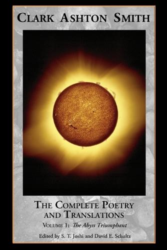 The Complete Poetry and Translations Volume 1: The Abyss Triumphant (Paperback)