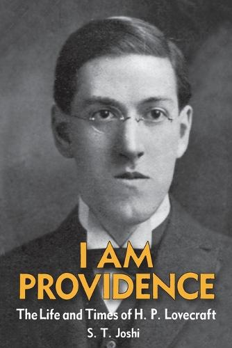 I Am Providence: The Life and Times of H. P. Lovecraft, Volume 1 (Paperback)