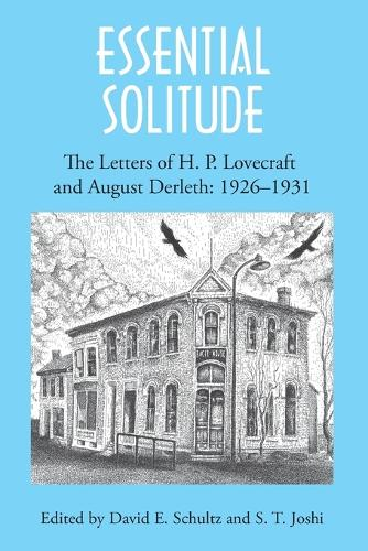 Essential Solitude: The Letters of H. P. Lovecraft and August Derleth, Volume 1 (Paperback)