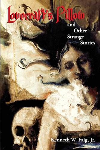 Lovecraft's Pillow and Other Strange Stories (Paperback)