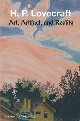 H. P. Lovecraft: Art, Artifact, and Reality (Paperback)