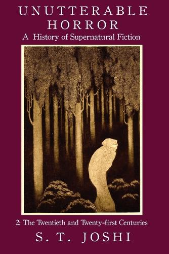 Unutterable Horror: A History of Supernatural Fiction, Volume 2 (Paperback)
