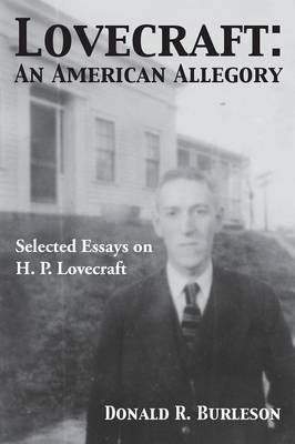 Lovecraft: An American Allegory (Selected Essays on H. P. Lovecraft) (Paperback)