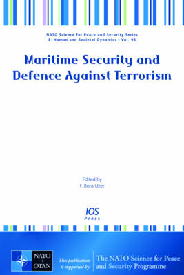 Maritime Security and Defence Against Terrorism - NATO Science for Peace and Security Series E: Human and Societal Dynamics 98 (Paperback)