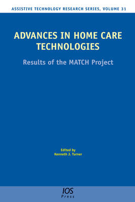 Advances in Home Care Technologies: Results of the Match Project - Assistive Technology Research Series 31 (Hardback)