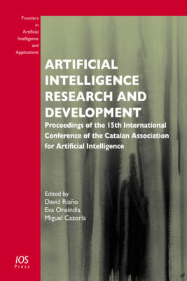 Artificial Intelligence Research and Development: Proceedings of the 15th International Conference of the Catalan Association for Artificial Intelligence - Frontiers in Artificial Intelligence and Applications 248 (Hardback)