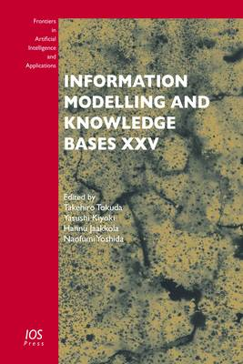 Information Modelling and Knowledge Bases Xxv - Frontiers in Artificial Intelligence and Applications 260 (Hardback)