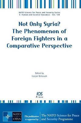 Not Only Syria? the Phenomenon of Foreign Fighters in a Comparative Perspective (Paperback)