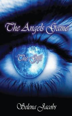 The Angels Game - Book 1 - The Gift (Paperback)