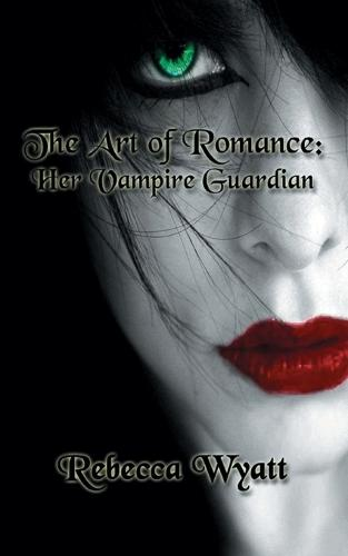 The Art of Romance: Book 1 Her Vampire Guardian (Paperback)