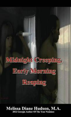 Midnight Creeping - Early Morning Reaping (Hardback)