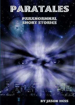 Paratales: Paranormal Short Stories (Paperback)