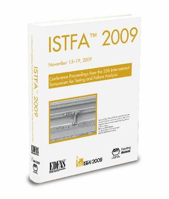 ISTFA 2009: International Symposium for Testing and Failure Analysis (Book & CD) (Paperback)