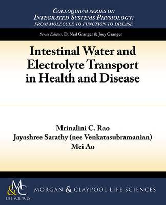 Intestinal Water and Electrolyte Transport - Colloquium Series on Integrated Systems Physiology (Paperback)
