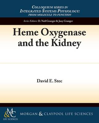 Heme Oxygenase and the Kidney - Colloquium Series on Integrated Systems Physiology (Paperback)