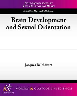 Brain Development and Sexual Orientation - Colloquium Series on The Developing Brain (Paperback)