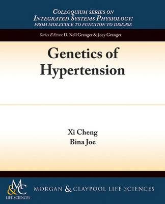 Genetics of Hypertension - Colloquium Series on Integrated Systems Physiology: From Molecule to Function (Paperback)