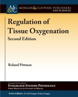 Regulation of Tissue Oxygenation - Colloquium Series on Integrated Systems Physiology: From Molecule to Function (Paperback)