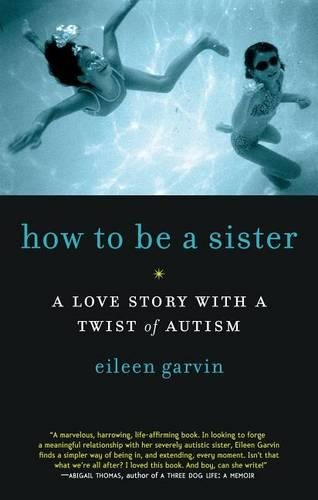 How to be a Sister a Love Story with a Twist of Autism (Paperback)