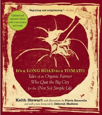 It's a Long Road To a Tomato: Tales of an Organic Farmer Who Quit the Big City for the (Not So) Simple Life (Paperback)
