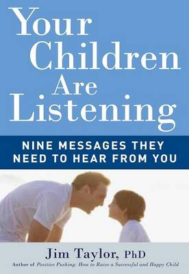 Your Children are Listening: Nine Messages They Need to Hear from You (Paperback)