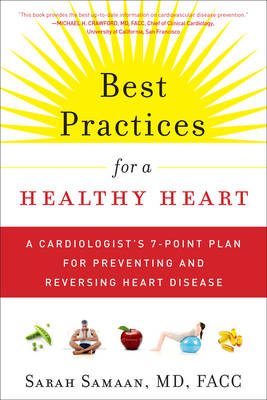 Best Practices for a Healthy Heart: A Cardiologist's 7-point Plan for Preventing and Reversing Heart Disease (Paperback)