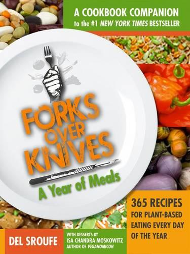 Forks Over Knives Cookbook:Over 300 Recipes for Plant-Based Eating All Though the Year (Paperback)
