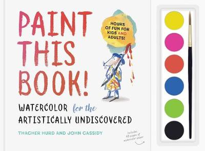Paint this Book: Watercolour for the artistically undiscovered (Hardback)